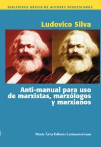 """""""Anti-manual para uso de marxistas, marxólogos y marxianos"""" - libro de Ludovico Silva publicado en Venezuela en 2009 - Interesante Ludovico-300x438"""