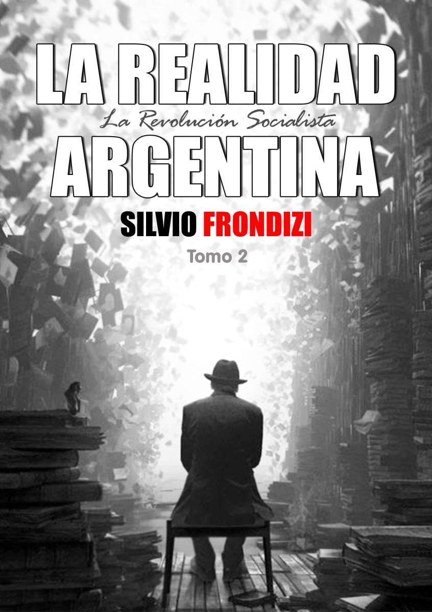 LA REALIDAD ARGENTINA. Silvio Frondizi