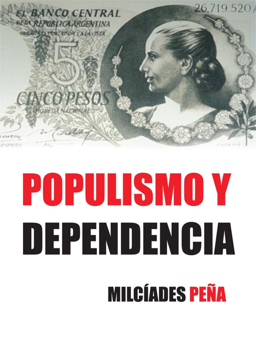 POPULISMO Y DEPENDENCIA. Milcíades Peña