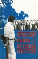 Pozzi-Pablo-Oposicion-Obrera-a-La-Dictadura-1 copia