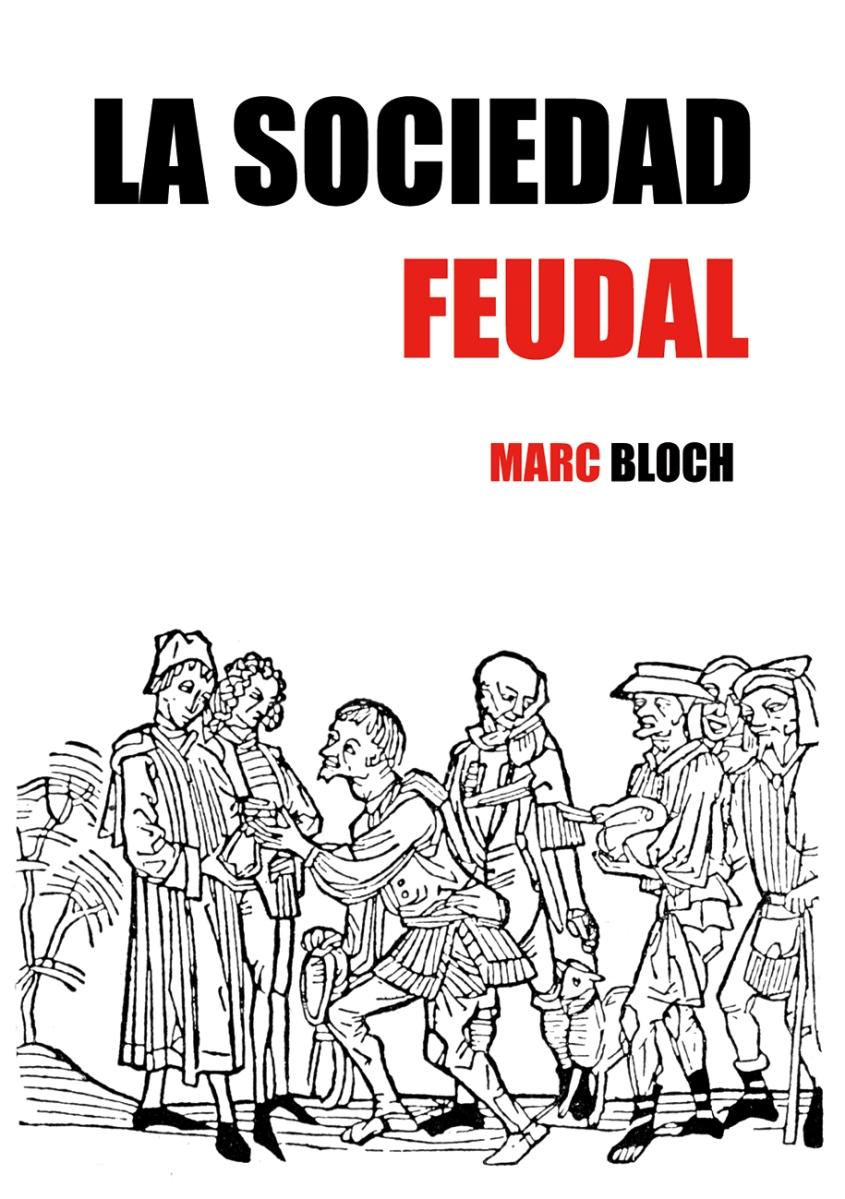 LA SOCIEDAD FEUDAL - Marc Bloch. Tomo II