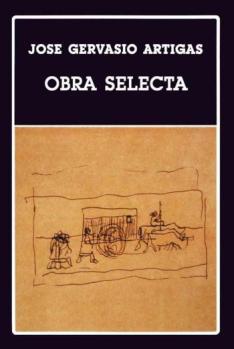 ARTIGAS, JOSE GERVASIO - OBRA SELECTA