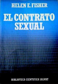 El contrato sexual. La Evolución de la Conducta Humana - Helen Fisher - año 1982 (en español en 1987) - varios formatos Fisher