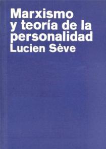 Marxismo y teoria de la personalidad-Lucien Sève