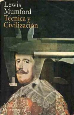 Técnica y Civilización - Lewis Mumford – año 1945, primera edición en español - formato pdf  Tecnica-y-civilizacion