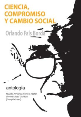 Ciencia-Compromiso-y-Cambio-Social-Orlando-Fals-Borda