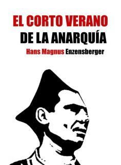 El corto verano de la anarquia - Enzensberger