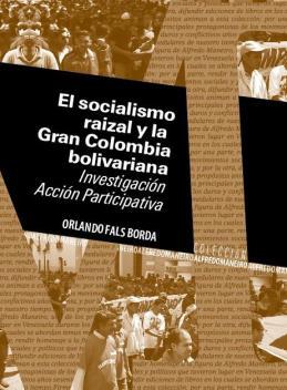 el_socialismo_raizal_y_la_gran_colombia_bolivariana