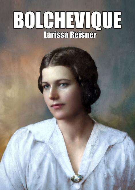 Bolchevique - libro con textos de contenido histórico de Larissa Reissner - formato pdf 147.larissa-raisner