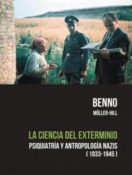 La ciencia del exterminio. Psiquiatría y Antropología Nazi (1933-1945) - Benno Müller-Hill - formato pdf La-ciencia-del-exterminio-benno-m%C3%BCller-hill