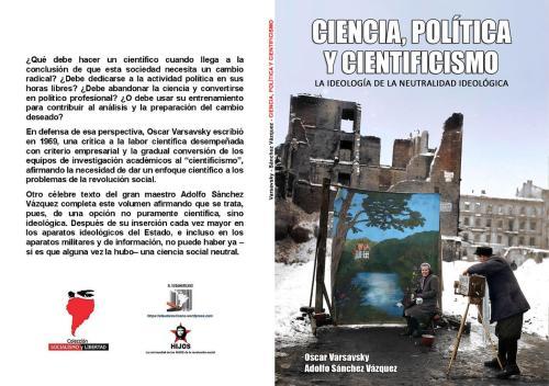 Ciencia, Política y Cientificismo – La Ideología de la neutralidad ideológica - Adolfo Sánchez Vázquez y Oscar Varsavsky - colección Socialismo y Libertad - formato pdf Libro.155