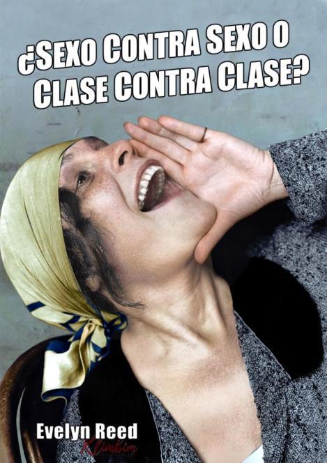 ¿SEXO CONTRA SEXO O CLASE CONTRA CLASE? por EvelynReed