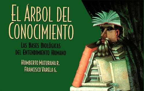 El árbol del conocimiento. Las bases biológicas del entendimiento humano - Humberto Maturana R. y Francisco Varela G. - año 1984 - ilustrado - formato pdf H.maturana-f.varela-el-arbol-del-conocimiento