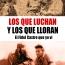 LOS QUE LUCHAN Y LOS QUE LLORAN por Jorge RicardoMasetti